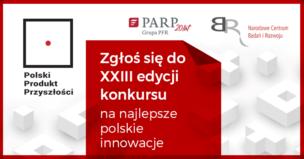 600 tyś. zł czeka na Polskie Produkty Przyszłości
